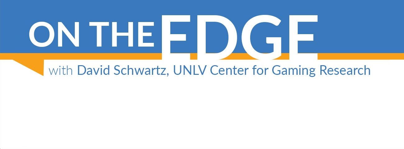 roundup-edge 2018David Schwartz, UNLV Center for Gaming Research